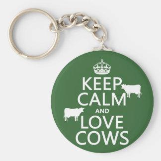 Guarde la calma y ame las vacas (todos los colores llavero