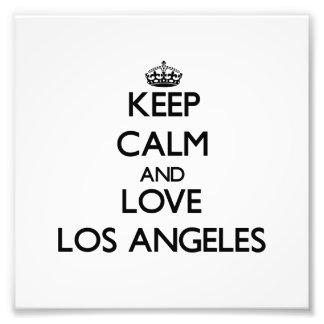 Guarde la calma y ame Los Ángeles Impresión Fotográfica