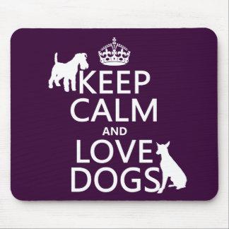 Guarde la calma y ame los perros - todos los alfombrilla de ratón