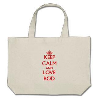 Guarde la calma y ame Rod Bolsas De Mano