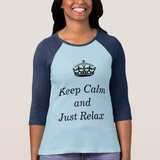 Guarde la calma y apenas relaje la camisa