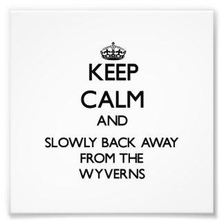 Guarde la calma y apoye lentamente lejos de Wyvern Arte Fotografico