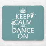 Guarde la calma y baile en (ballet) (todos los col alfombrillas de raton