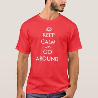 Guarde la calma y circunde - la camiseta