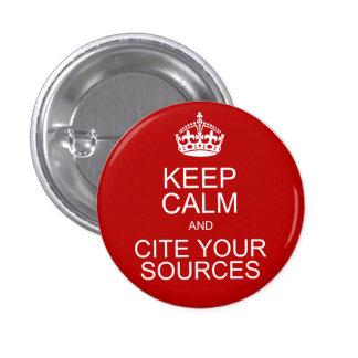 Guarde la calma y cite sus fuentes chapa redonda de 2,5 cm