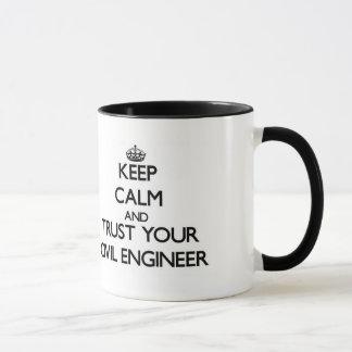 Guarde la calma y confíe en a su ingeniero civil taza