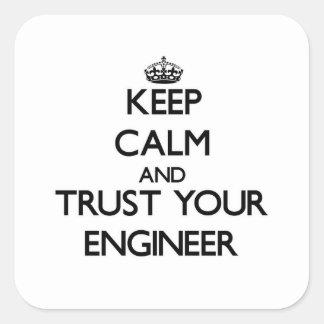 Guarde la calma y confíe en a su ingeniero pegatina cuadrada
