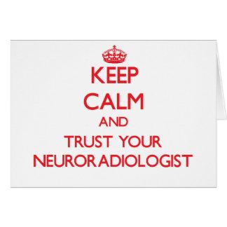 Guarde la calma y confíe en a su neuroradiólogo tarjetas