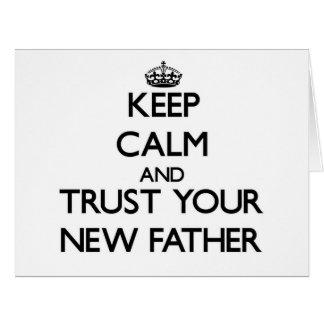 Guarde la calma y confíe en a su nuevo padre