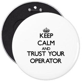 Guarde la calma y confíe en a su operador chapa redonda 15 cm