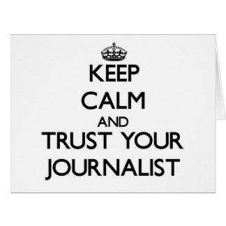 Guarde la calma y confíe en a su periodista tarjetas