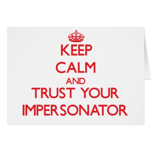 Guarde la calma y confíe en a su personificador felicitaciones