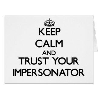 Guarde la calma y confíe en a su personificador tarjeta de felicitación grande