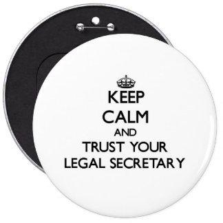 Guarde la calma y confíe en a su secretaria legal chapa redonda 15 cm