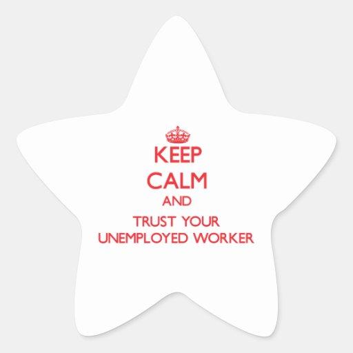 Guarde la calma y confíe en a su trabajador parado pegatinas forma de estrellaes