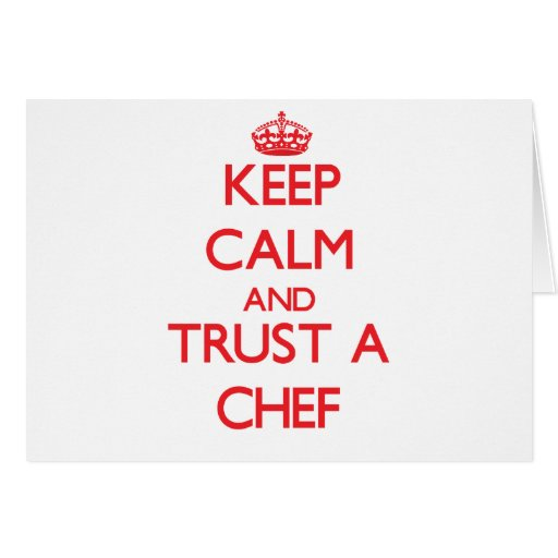 Guarde la calma y confíe en a un cocinero felicitación