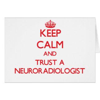 Guarde la calma y confíe en a un neuroradiólogo tarjeta