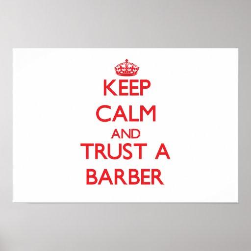 Guarde la calma y confíe en a un peluquero poster