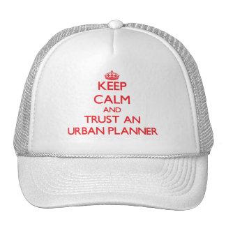 Guarde la calma y confíe en a un planificador urba gorros