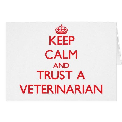 Guarde la calma y confíe en a un veterinario felicitaciones