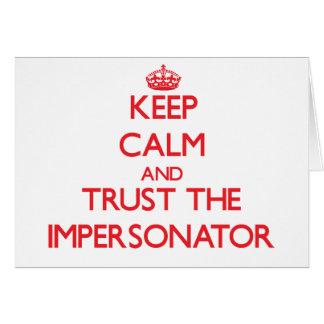 Guarde la calma y confíe en al personificador tarjeta de felicitación