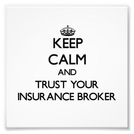Guarde la calma y confíe en su corredor de seguros impresiones fotográficas