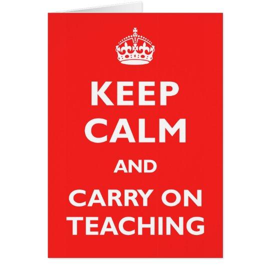 Guarde la calma y continúe el enseñar tarjeta de felicitación