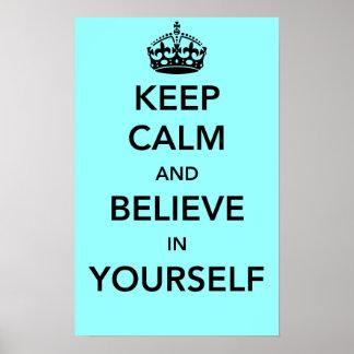 Guarde la calma y crea en sí mismo póster