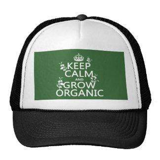 Guarde la calma y crezca orgánico (todos los color gorras