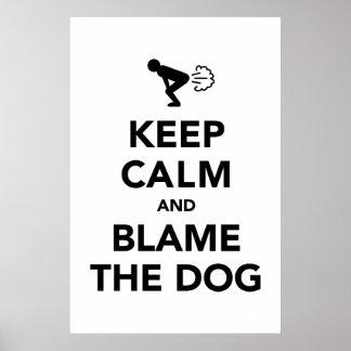 Guarde la calma y culpe el perro poster