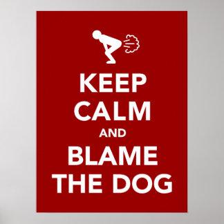 Guarde la calma y culpe el perro impresiones