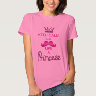 Guarde la calma y el bigote como una princesa camisetas