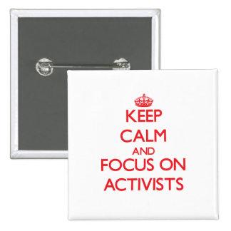 Guarde la calma y el foco en ACTIVISTAS Pins
