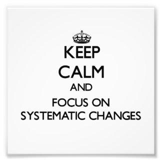 Guarde la calma y el foco en cambios sistemáticos