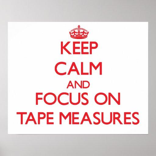 Guarde la calma y el foco en cintas métricas poster