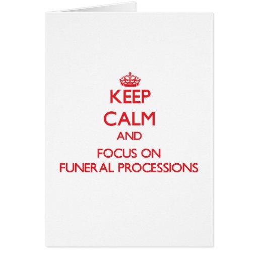 Guarde la calma y el foco en cortejos fúnebres felicitación