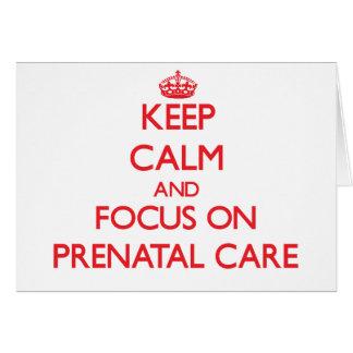 Guarde la calma y el foco en cuidado prenatal tarjeta de felicitación