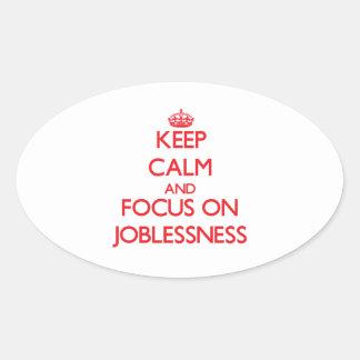 Guarde la calma y el foco en desempleo calcomania ovaladas personalizadas