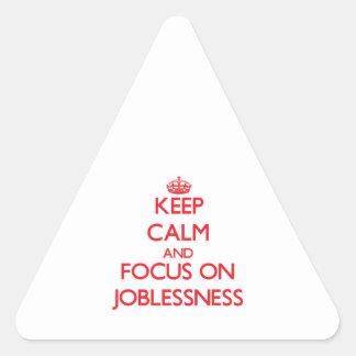 Guarde la calma y el foco en desempleo pegatina triangulo personalizadas