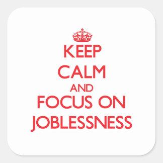 Guarde la calma y el foco en desempleo calcomanías cuadradass