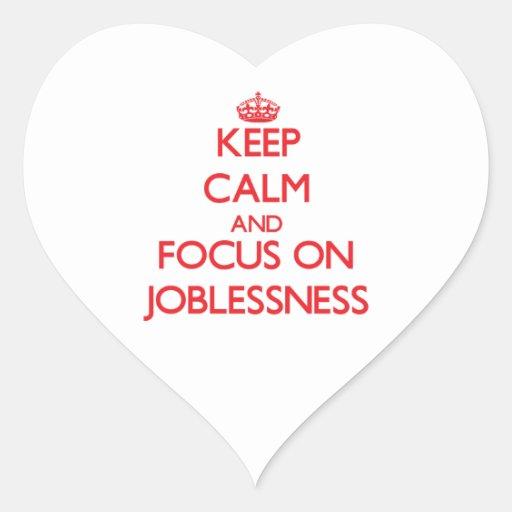 Guarde la calma y el foco en desempleo calcomanía corazón