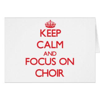 Guarde la calma y el foco en el coro tarjetón