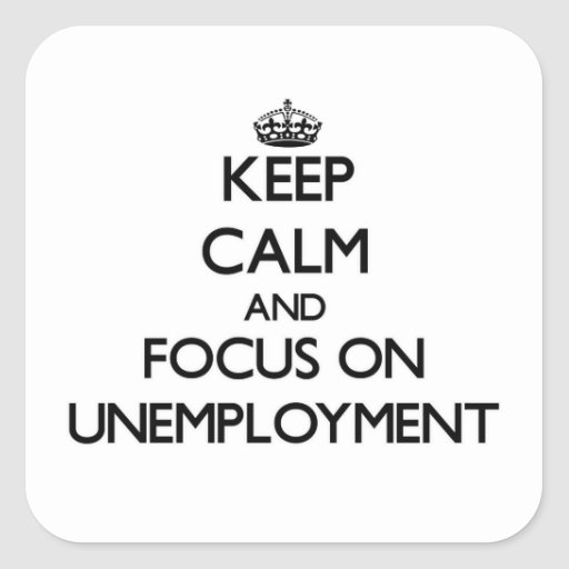 Guarde la calma y el foco en el desempleo calcomanías cuadradass personalizadas