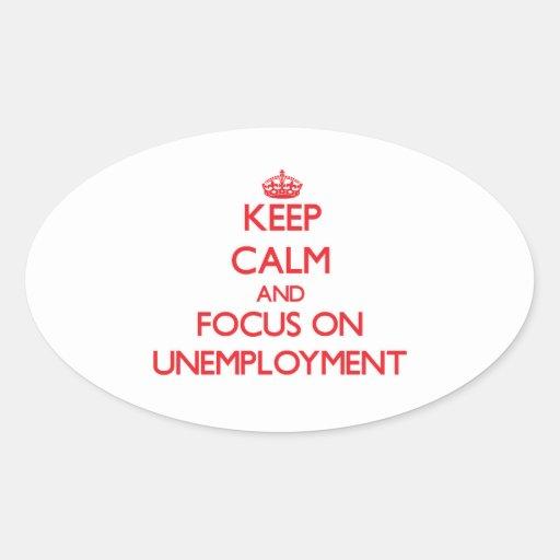 Guarde la calma y el foco en el desempleo colcomanias ovaladas