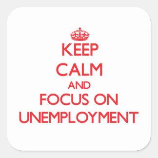 Guarde la calma y el foco en el desempleo colcomanias cuadradas