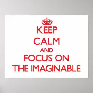 Guarde la calma y el foco en el imaginable posters