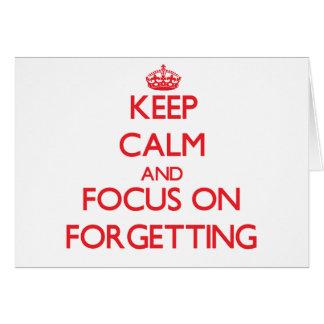 Guarde la calma y el foco en el olvido tarjetas