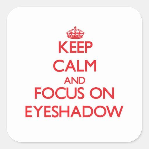 Guarde la calma y el foco en el sombreador de ojos colcomanias cuadradass