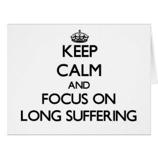 Guarde la calma y el foco en el sufrimiento largo