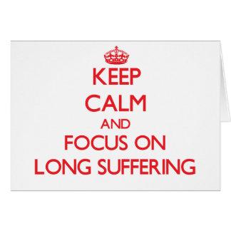 Guarde la calma y el foco en el sufrimiento largo tarjeta de felicitación